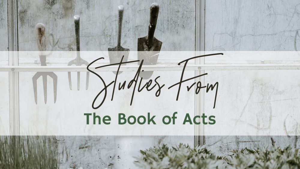 Studies From The Book of Acts